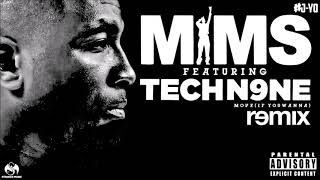 Mims - Move (If You Wanna) ft. Tech N9ne | J Yo's REMIXX [AUDIO]