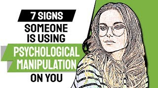 7 Signs Someone is Using Psychological Manipulation on You