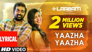 Yaazha Yaazha - Lyrical Video | Laabam | Vijay Sethupathi, Shruti Haasan | D.Imman | S.P.Jananathan