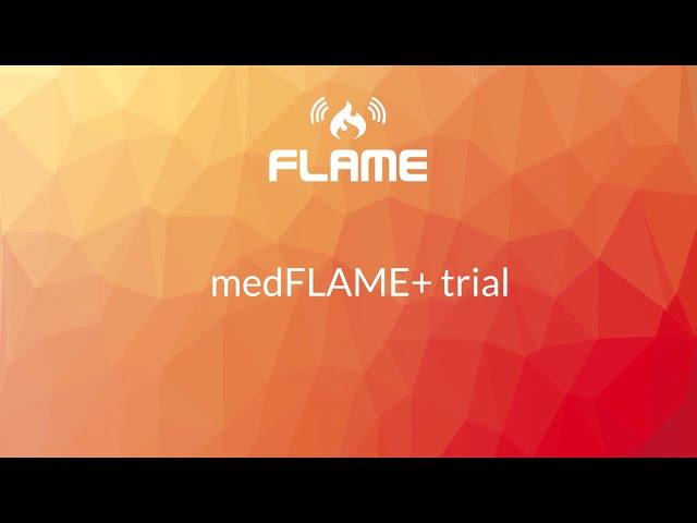 medFLAME+  - FLAME Trial
