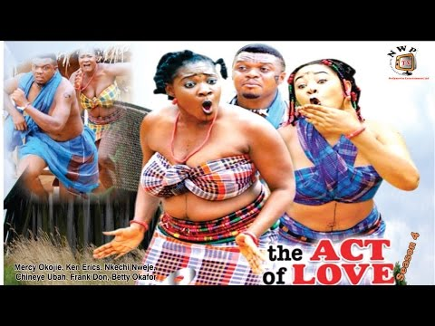 The Act Of Love Season 4  - 2015 Latest Nigerian Nollywood  Movie
