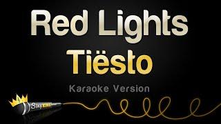 Repeat youtube video Tiesto - Red Lights (Karaoke Version)