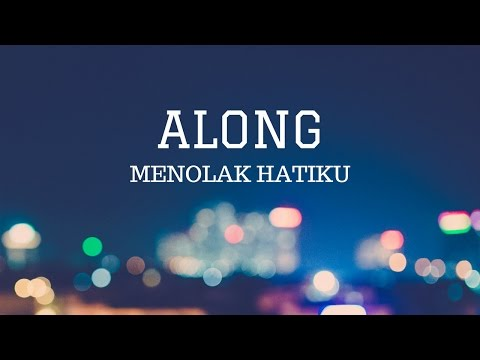 ALONG - Menolak Hatiku (Official Lyric Video)