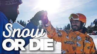 SNOWBOARD OR DIE