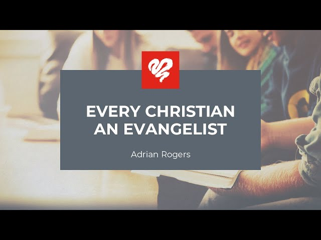 Adrian Rogers: Every Christian An Evangelist #2278