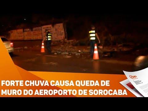 Forte chuva causa queda de muro do aeroporto de Sorocaba - TV SOROCABA/SBT