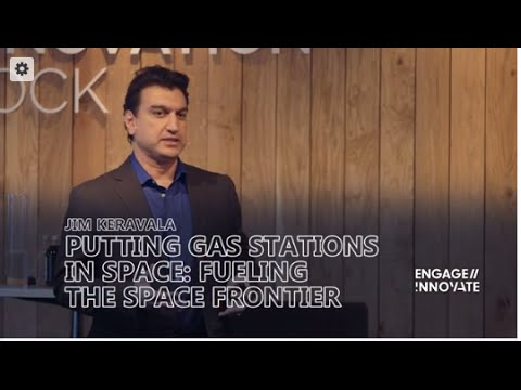 Jim Keravala at Strategy Summit: Putting gas stations in space - fueling the space frontier