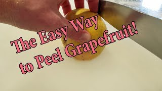Doing the Grapefruit Diet?  Here is the easiest way to peel your meal!