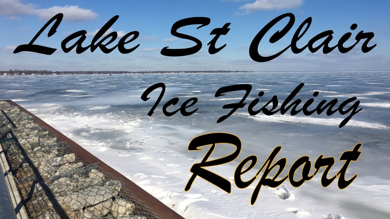 Lake St  Clair Ice Fishing Report 2/15/19