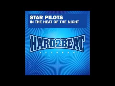 Star Pilots - In The Heat Of The Night (UK Radio Edit)