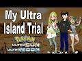 My Island Trial [Pokemon Ultra Sun and Ultra Moon Update]   @GatorEXP