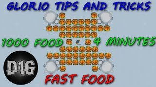 GLOR.IO - 1000 FOOD IN 4 MINUTES - TIPS AND TRICKS - FAST FOOD