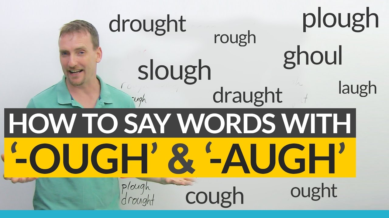 English Pronunciation How To Say Words Ending In Ough Augh
