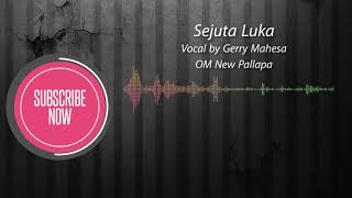 SEJUTA LUKA BY GERRY MAHESA With Lyric