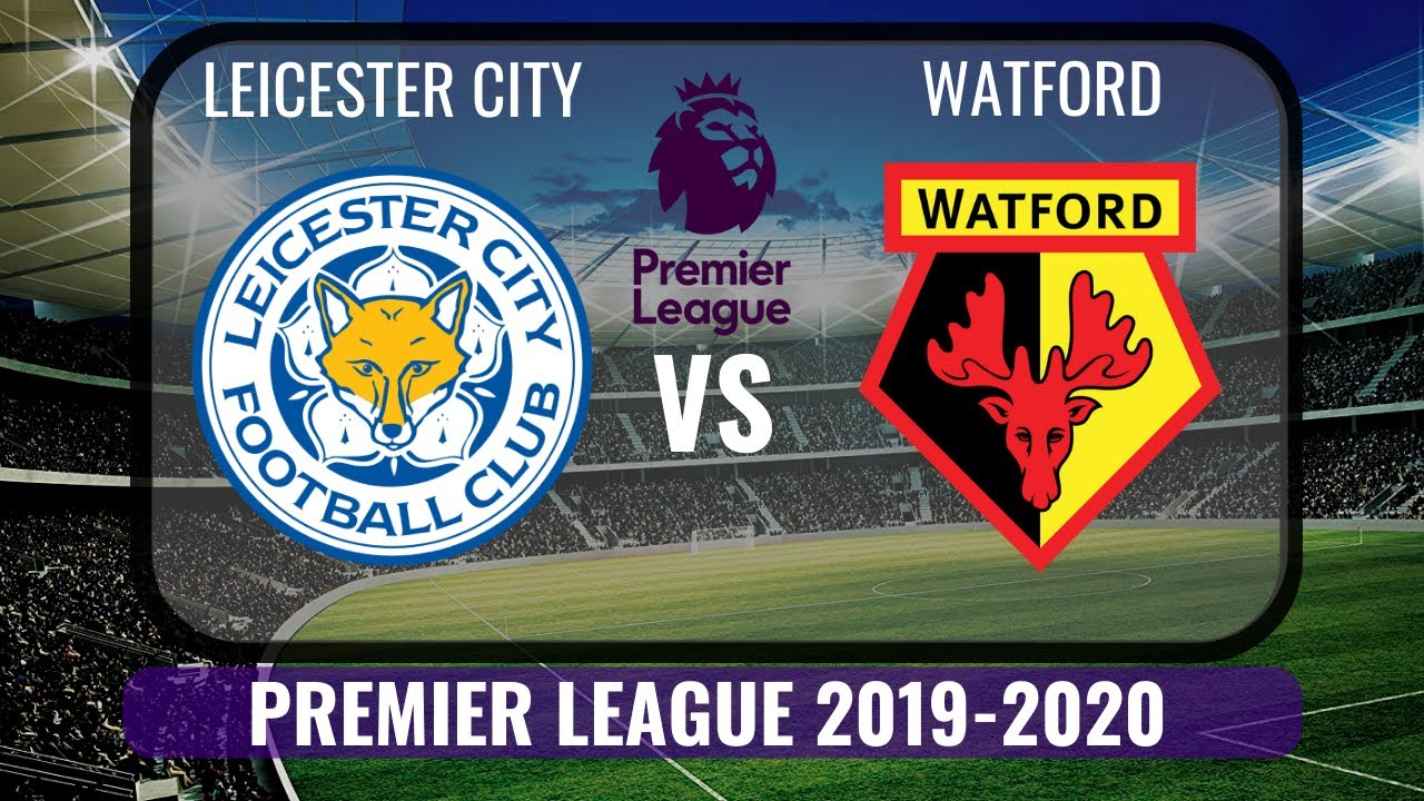 Xem lại Leicester City vs Watford