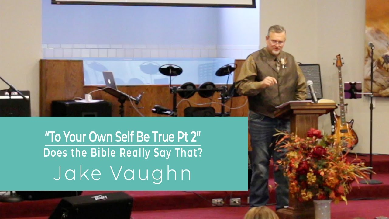 To Your Own Self Be True pt 2 |  Sermon  |  East Delta Baptist Church