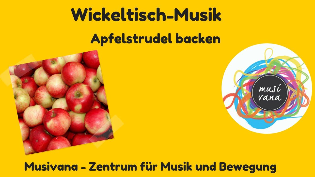 Apfelstrudel Backen Wickeltisch Musik Www Musivana At Youtube
