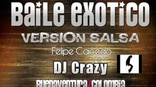 Baile Exotico Los Del Area Ft Dj Manu Version Salsa Choke Remix Prod. Dj Crazy