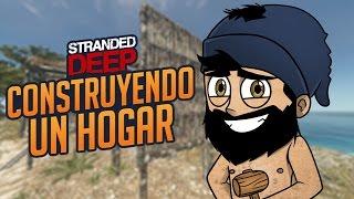NÁUFRAGO: CONSTRUYENDO UN HOGAR | Stranded De...