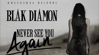 Blak Diamon - Never See You Again [Tan Bad Riddim] October 2014