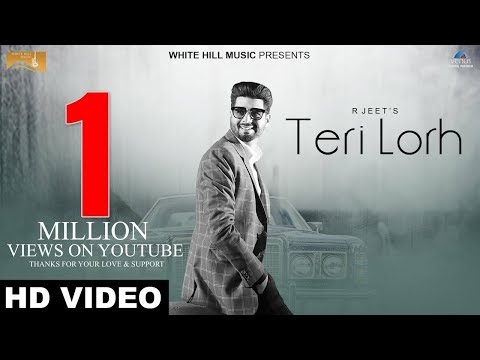 Teri Lorh (Full Song)   R Jeet   Latest Punjabi Songs 2017   White Hill Music
