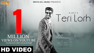Teri Lorh (Full Song) | R Jeet | Latest Punjabi Songs 2017 | White Hill Music