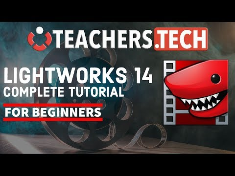 Lightworks 14 2018 Tutorial - Designed for Beginners