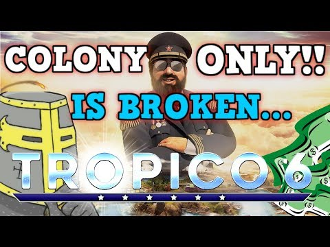 Tropico 6 Is a Perfectly Balanced Game With No Exploits - Colony Only Challenge