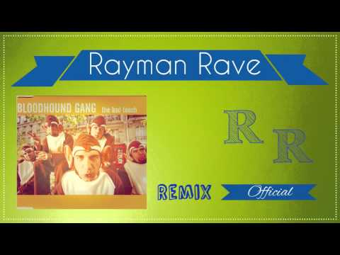 Bloodhound Gang  The Bad Touch RaymanRave & HandzUpperz Bootleg Edit