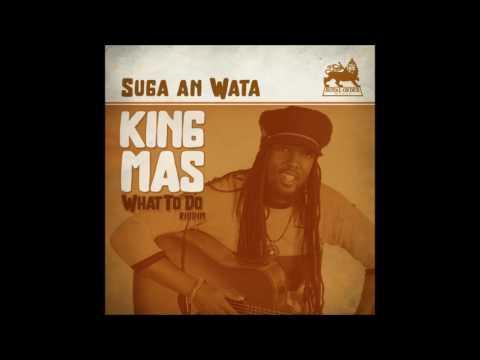 "King Mas - Suga An Wata (Riddim 2017 ""What To Do"" By Royal Order Music  )"