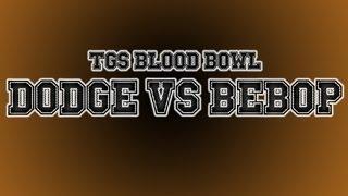 TGS Blood Bowl Tournament - Dodger Vs Bebop Vox