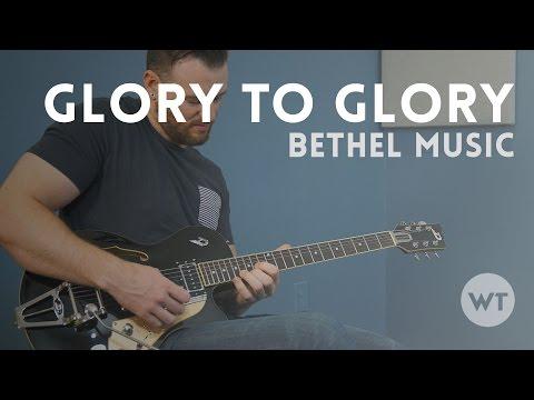 Glory to Glory - Bethel Music, feat. Bradford Mitchell on guitar