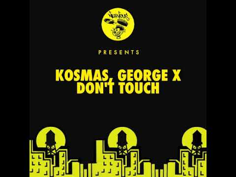 Kosmas & George X - Don't Touch