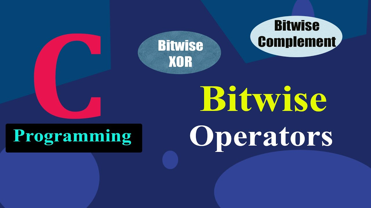 Bitwise Operators (XOR | Compliment) in C Programming