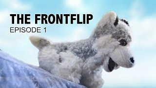 The Frontflip | The Dream [Ep 1]