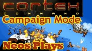 The War Begins! Cortex Command Campaign Part 1   Neos Plays