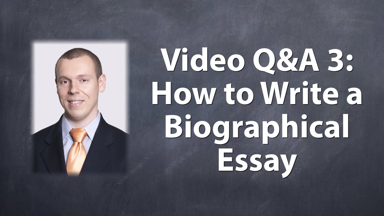 how to write a biographical essay how to write a biographical essay