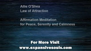 Affirmation Meditation for Peace Serenity and Calmness