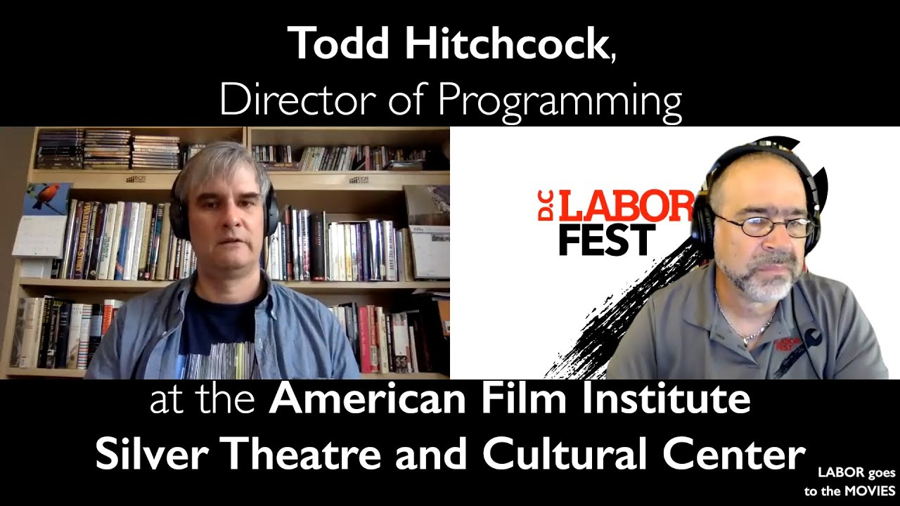 Behind the velvet curtains with AFI's Todd Hitchcock - Labor Goes To The Movies