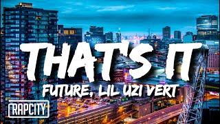 Future & Lil Uzi Vert - That's It (Lyrics)
