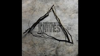 """An Evening With Knives """"Serrated"""" (New Full Album) 2018"""