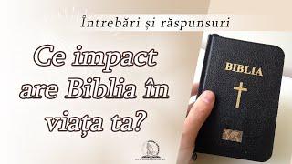 Ce impact are Biblia în viața ta l Întrebări și răspunsuri