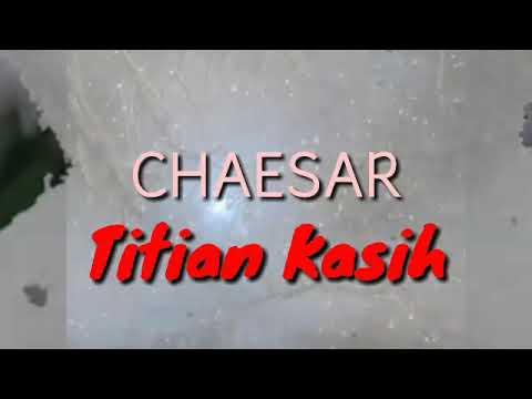 Chaesar -   Titian Kasih