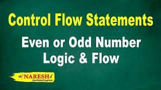Even or Odd Number Logic & Flow | Control Flow Structures Tutorial | Mr. Srinivas