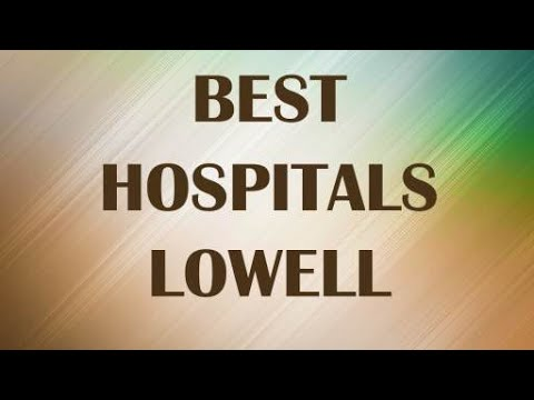 Best Hospitals In Lowell, United States