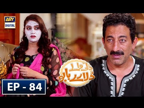 Dilli Walay Dularay Babu - Ep 84 - 12th May 2018 - ARY Digital Drama