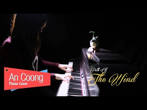 Path Of The Wind  My Neighbor Totoro OST  PIANO COVER  AN COONG PIANO