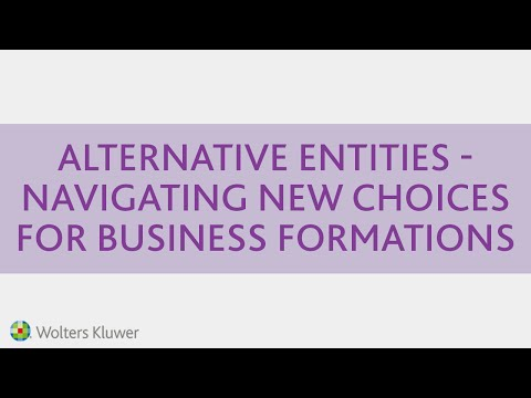 Alternative Entities - Navigating New Choices For Business Formations