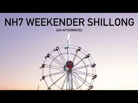 NH7 Weekender Shillong | An Aftermovie