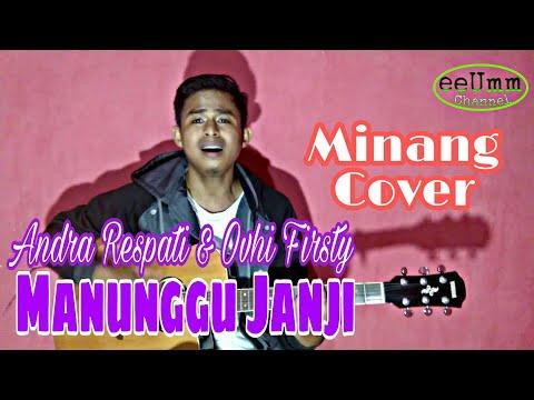Manunggu Janji - Ovhi Firsty & Andra Respati ( Minang Cover )